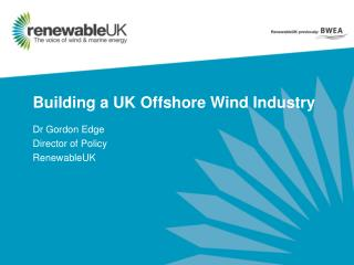 Building a UK Offshore Wind Industry