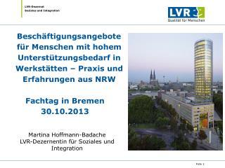 Martina Hoffmann-Badache LVR-Dezernentin für Soziales und Integration