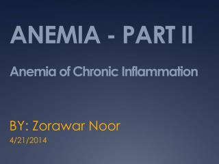 ANEMIA - PART II Anemia of Chronic Inflammation