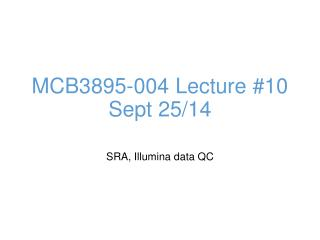 MCB3895-004 Lecture  #10 Sept  25/14