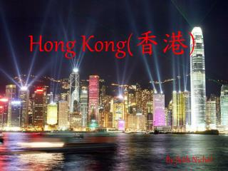 Hong Kong( 香 港 )