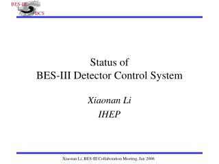 Status of BES-III Detector Control System
