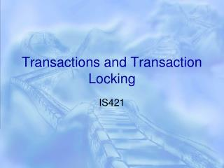 Transactions and Transaction Locking