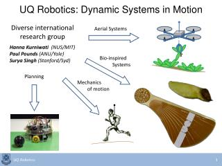 UQ Robotics: Dynamic Systems in Motion