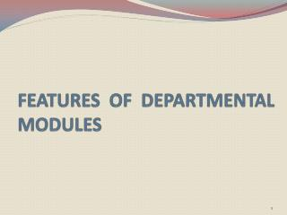 FEATURES  OF  DEPARTMENTAL  MODULES