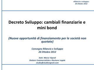 Decreto Sviluppo: cambiali finanziarie e mini bond