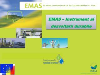 EMAS – Instrument al  dezvoltarii durabile