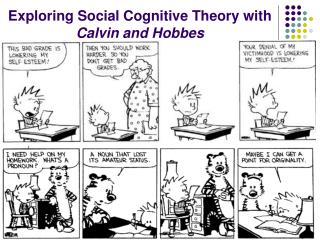 Exploring Social Cognitive Theory with  Calvin and Hobbes
