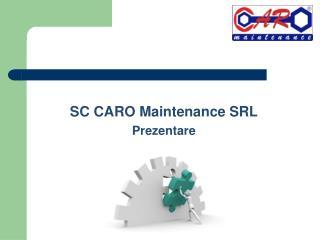 SC CARO Maintenance SRL Prezentare