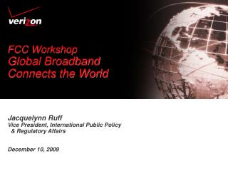 FCC Workshop Global Broadband  Connects the World