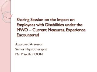 Approved Assessor Senior Physiotherapist  Ms. Priscilla POON