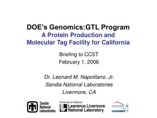 DOE's Genomics:GTL Program A Protein Production and  Molecular Tag Facility for California