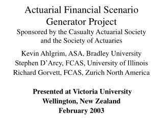 Kevin Ahlgrim, ASA, Bradley University Stephen D'Arcy, FCAS, University of Illinois