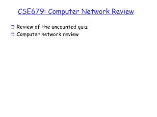 CS E 679:  Computer Network Review