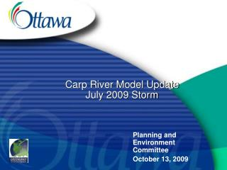 Carp River Model Update   July 2009 Storm