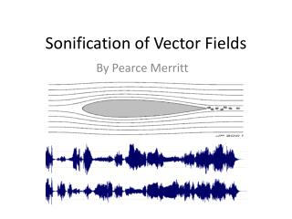Sonification  of Vector Fields