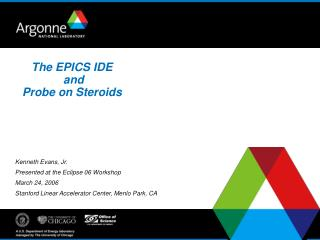 The EPICS IDE  and Probe on Steroids