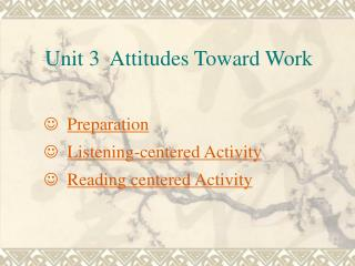 Unit 3  Attitudes Toward Work