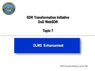 SDR Transformation Initiative DoD WebSDR Topic 7