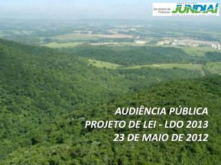 Audiência Pública Projeto de Lei - LDO 2013 23 de maio de 2012