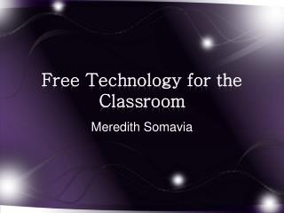 Free Technology for the Classroom