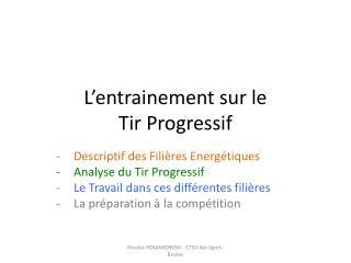 L'entrainement sur le  Tir Progressif