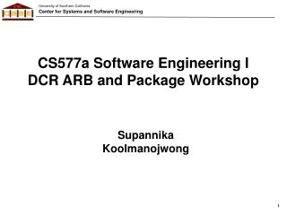 CS577a Software Engineering I DCR ARB and Package Workshop