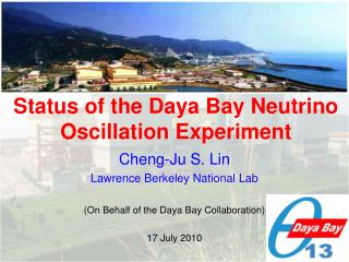 Cheng-Ju S. Lin Lawrence Berkeley National Lab (On Behalf of the Daya Bay Collaboration)