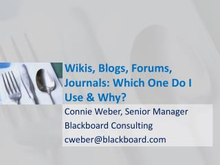 Wikis, Blogs, Forums, Journals: Which One Do I Use & Why?