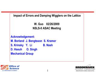 Impact of Errors and Damping Wigglers on the Lattice W. Guo    02/26/2009 NSLS-II ASAC Meeting