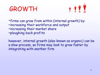firms can grow from within (internal growth) by: increasing their workforce and output