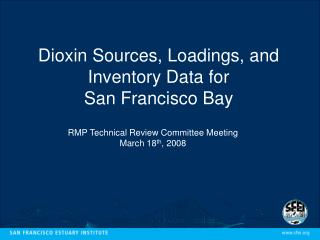 Dioxin Sources, Loadings, and Inventory Data for  San Francisco Bay