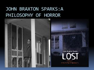JOHN BRAXTON SPARKS:A PHILOSOPHY OF HORROR