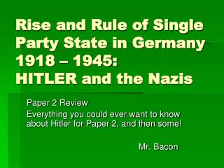 Rise and Rule of Single Party State in Germany 1918 – 1945: HITLER and the Nazis