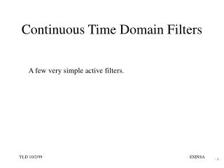 Continuous Time Domain Filters