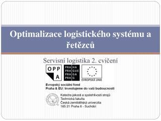 Optimalizace logistického systému a řetězců