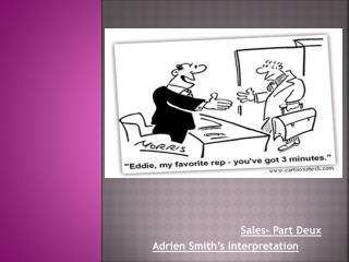 Sales- Part  Deux Adrien  Smith's Interpretation