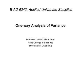 B AD 6243: Applied Univariate Statistics