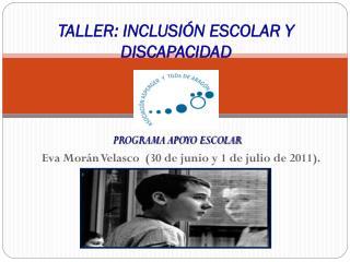 TALLER: INCLUSIÓN ESCOLAR Y DISCAPACIDAD