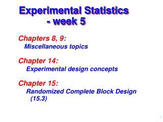 Experimental Statistics           - week 5