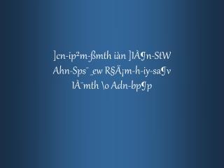 ]cn-ip�m-�mth i�n ]I��n-StW Ahn-Sps� _ew R�ġm-h-iy-sa�v I��mth \o Adn-bp�p