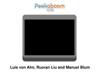 Luis von Ahn, Ruoran Liu and Manuel Blum