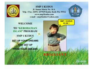 SMP 1 KUDUS Jl. Sunan Muria No. 10 A  Telp. / Fax. (0291) 437929 Kudus Kode Pos 59312
