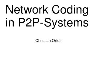 Network Coding in P2P-Systems