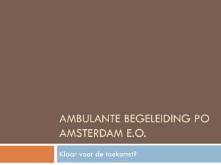 Ambulante begeleiding PO Amsterdam e.o.