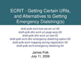 ECRIT - Getting Certain URIs, and Alternatives to Getting Emergency Dialstring(s)