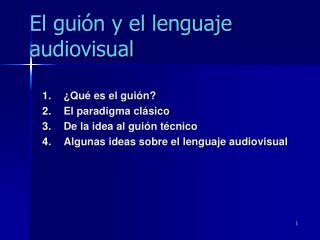 El gui�n y el lenguaje audiovisual