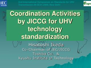 Coordination Activities by JICCG for UHV technology standardization