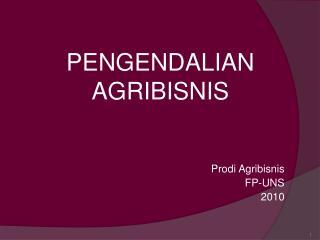 PENGENDALIAN AGRIBISNIS