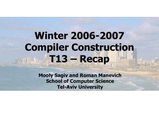 Winter 2006-2007 Compiler Construction T13 – Recap